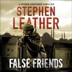 False Friends - The 9th Spider Shepherd Thriller audiobook by