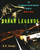 Urban Legends - The As-Complete-As-One-Could-Be Guide to Modern Myths ebook by Ngaire E. Genge
