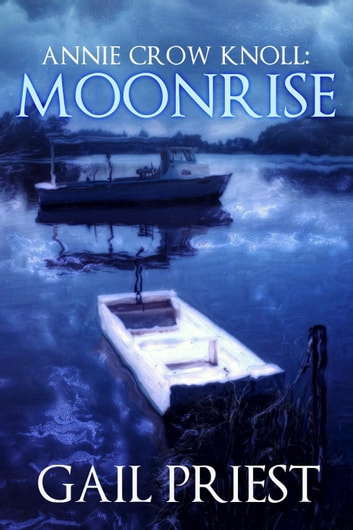 Annie Crow Knoll: Moonrise - Annie Crow Knoll Series, #3 ebook by Gail Priest