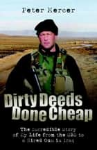 Dirty Deeds Done Cheap ebook by Peter Mercer