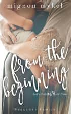 From the Beginning - A Prescott Family Origins Story ebook by Mignon Mykel