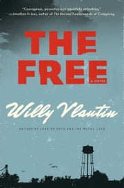 The Free - A Novel ebook by Willy Vlautin