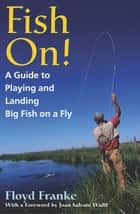 Fish On! ebook by Floyd Franke