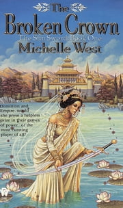 The Broken Crown - The Sun Sword #1 ebook by Michelle West