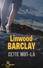 Cette nuit-là eBook by Marieke SURTEL, Linwood BARCLAY