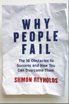Why People Fail ebook by Siimon Reynolds