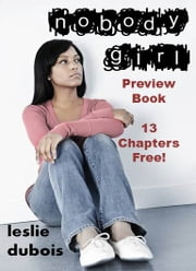 Nobody Girl - Free Preview (13 Chapters) ebook by Leslie DuBois