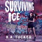 Surviving Ice audiobook by K.A. Tucker