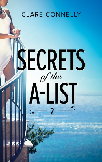 Secrets of the A-List (Episode 2 of 12) ebook by Clare Connelly