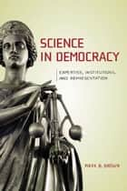 Science in Democracy ebook by Mark B. Brown