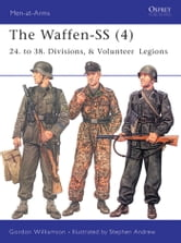 The Waffen-SS (4) - 24. to 38. Divisions, & Volunteer Legions ebook by Gordon Williamson