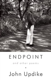 Endpoint and Other Poems ebook by John Updike