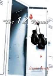 """The 12th Round"" - Will you last? ebook by Bryce Jones"