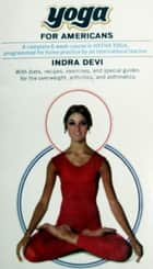 Yoga For Americans ebook by Indra Devi