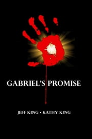 Gabriel's Promise ebook by Jeff King,Kathy King