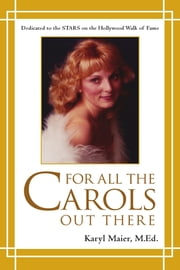 For All the Carols Out There ebook by Karyl Maier, M.Ed.