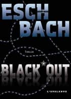BLACK*OUT - Trilogie de la Cohérence, T1 ebook by Pascale Hervieux, Andreas Eschbach