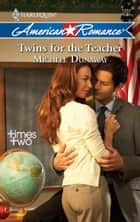 Twins for the Teacher (Mills & Boon Love Inspired) (Times Two, Book 5) ebook by Michele Dunaway
