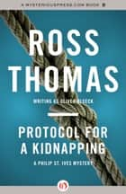 Protocol for a Kidnapping ebook by Ross Thomas