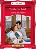 That Loving Touch (Mills & Boon Vintage Desire) ebook by Ashley Summers