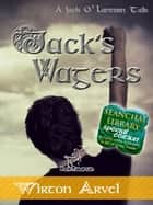 Jack's Wagers - A Jack O' Lantern Tale for Halloween & Samhain ebook by Wirton Arvel