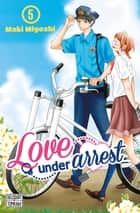 Love under Arrest T05 ebook by Maki Miyoshi