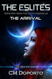 The Eslites, The Arrival - The Eslite Chronicles, #1 ebook by CM Doporto