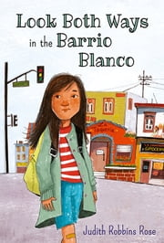 Look Both Ways in the Barrio Blanco ebook by Judith Robbins Rose