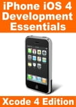 iPhone iOS 4 Development Essentials - Xcode 4 Edition