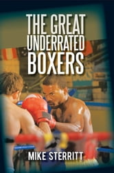 The Great Underrated Boxers ebook by Mike Sterritt