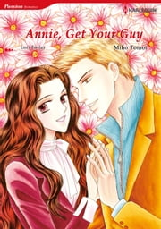 ANNIE, GET YOUR GUY (Harlequin Comics) - Harlequin Comics ebook by Lori Foster,Miho Tomoi