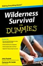 Wilderness Survival For Dummies eBook by Cameron M. Smith, John F. Haslett