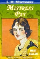 Mistress Pat By L. M. Montgomery ebook by L. M. Montgomery