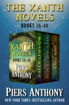 The Xanth Novels Books 38–40 - Board Stiff, Five Portraits, and Isis Orb eBook by Piers Anthony