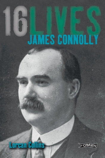 James Connolly - 16Lives ebook by Lorcan Collins