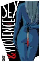 Sex & Violence ebook by Justin Gray, Jimmy Palmiotti, Jimmy Broxton,...