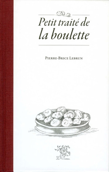 Petit traité de la boulette ebook by Pierre-Brice Lebrun