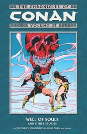 Chronicles of Conan Volume 23: Well of Souls and Other Stories ebook by Jim Owsley,Various Artists