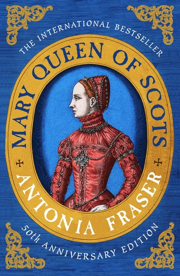Mary Queen Of Scots ebook by Lady Antonia Fraser