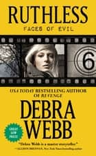 Ruthless (The Faces of Evil 6) - Faces of Evil 6 ebook by Debra Webb