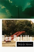 White Noise ebook by Don DeLillo
