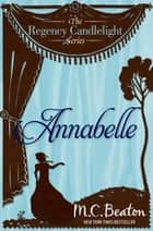 Annabelle - Regency Candlelight 1 ebook by M.C. Beaton