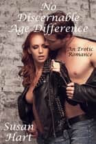 No Discernable Age Difference ebook by Susan Hart