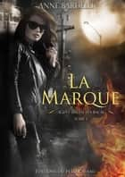 La Marque - Léa Bacal, T1 ebook by Anne Bardelli