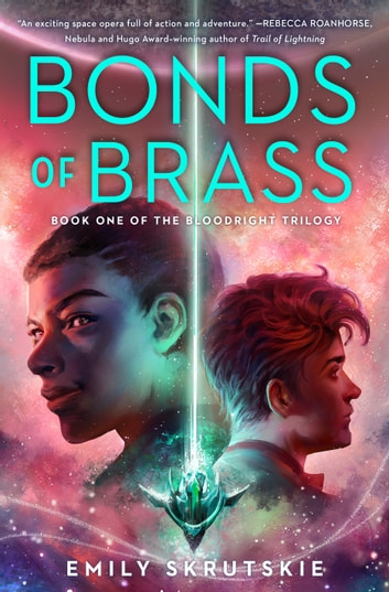 Bonds of Brass - Book One of The Bloodright Trilogy ebook by Emily Skrutskie
