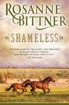 Shameless ebook by Rosanne Bittner