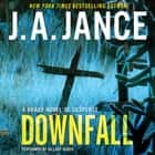 Downfall - A Brady Novel of Suspense audiobook by J. A. Jance