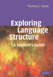 Exploring Language Structure ebook by Payne, Thomas