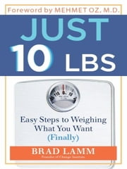 Just 10 Lbs ebook by Brad Lamm