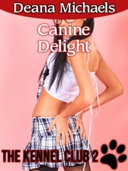 Canine Delight (The Kennel Club 2) ebook by Deana Michaels